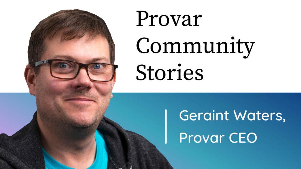 Provar Community Stories - Meet Geraint Waters, Provar CEO